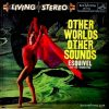 Esquivel Other World Other Sounds Cover Art 1958