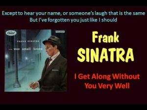 franks-sinatra-i-get-along-without-you-very-well-1955