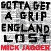 Mick Jagger - Gotta Get A Grip: England Lost
