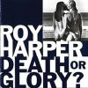 Rpoy Harper Death Or Glory Album Cover